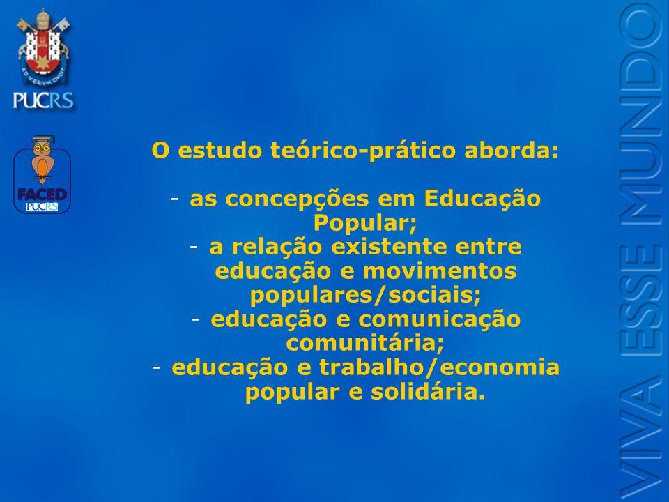 Logo do Setor O estudo teórico-prático aborda: -as concepções em Educação Popular; -a relação existente entre educação e movimentos populares/sociais;