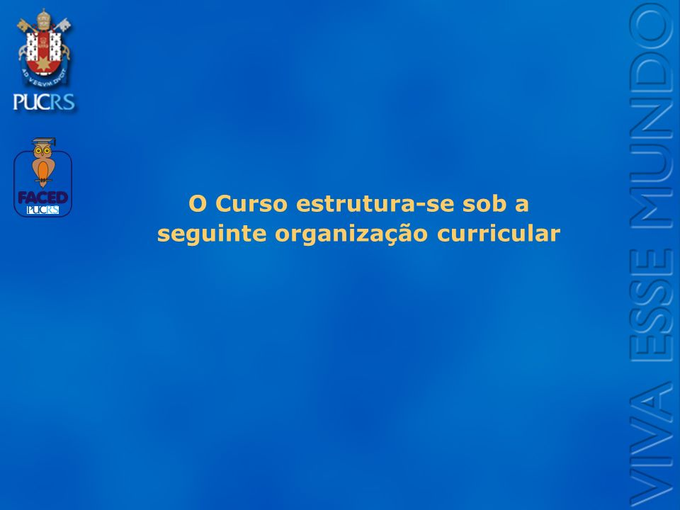 Logo do Setor O Curso estrutura-se sob a seguinte organização curricular