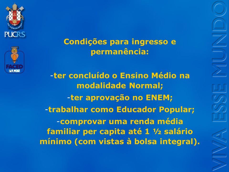 Logo do Setor Condições para ingresso e permanência: -ter concluído o Ensino Médio na modalidade Normal; -ter aprovação no ENEM; -trabalhar como Educa
