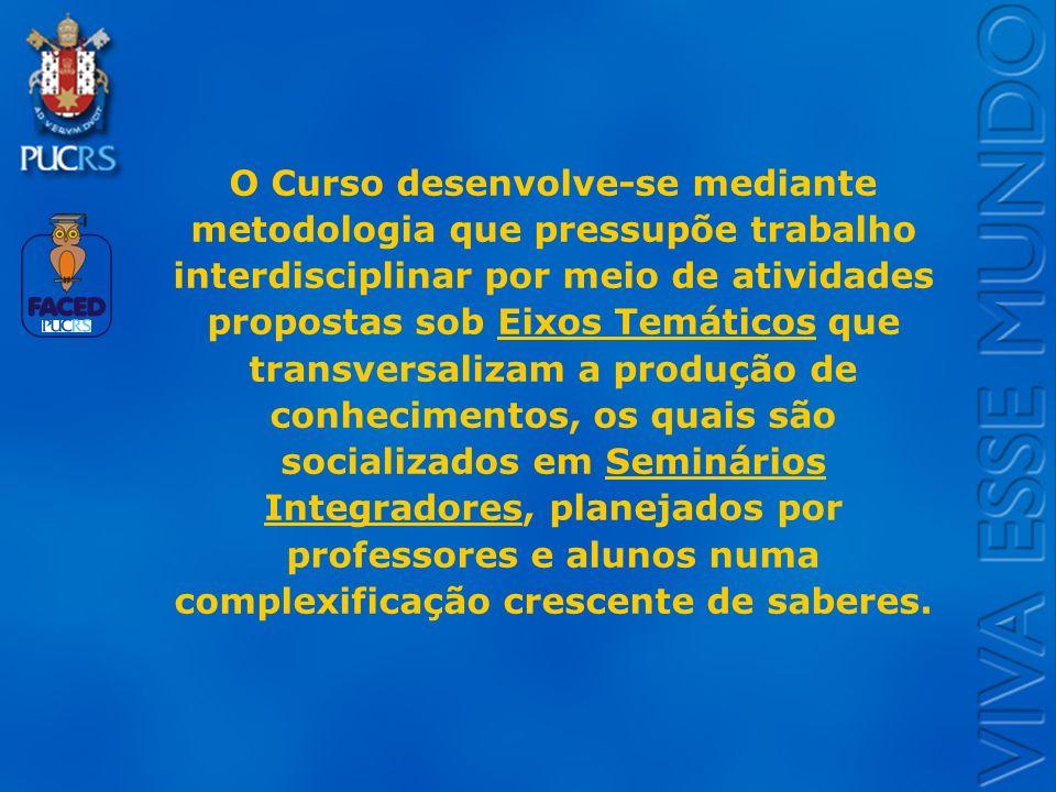 Logo do Setor O Curso desenvolve-se mediante metodologia que pressupõe trabalho interdisciplinar por meio de atividades propostas sob Eixos Temáticos