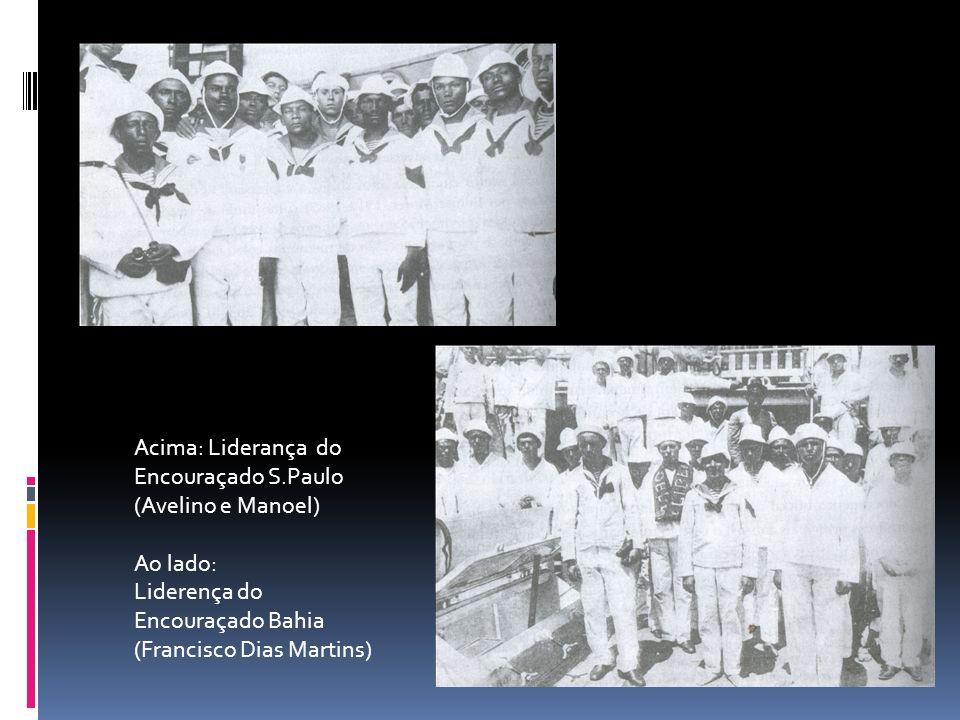 Acima: Liderança do Encouraçado S.Paulo (Avelino e Manoel) Ao lado: Liderença do Encouraçado Bahia (Francisco Dias Martins)