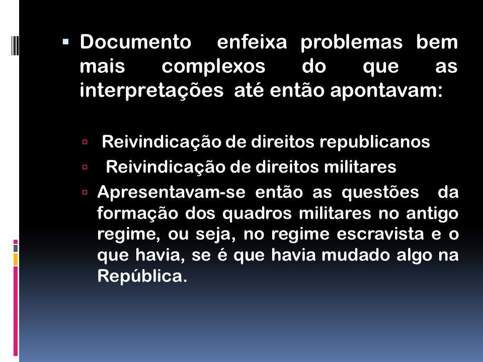 Documento enfeixa problemas bem mais complexos do que as interpretações até então apontavam: Reivindicação de direitos republicanos Reivindicação de d