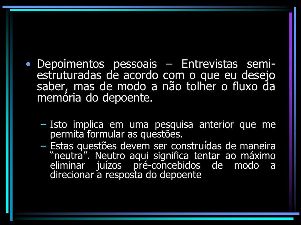 Tensão flutuante ( Michel Thiollent): relação tensa entre o que o depoente e o entrevistador ( intenções) - Pessoas humildes – expectativas - Pessoas públicas – expectativas
