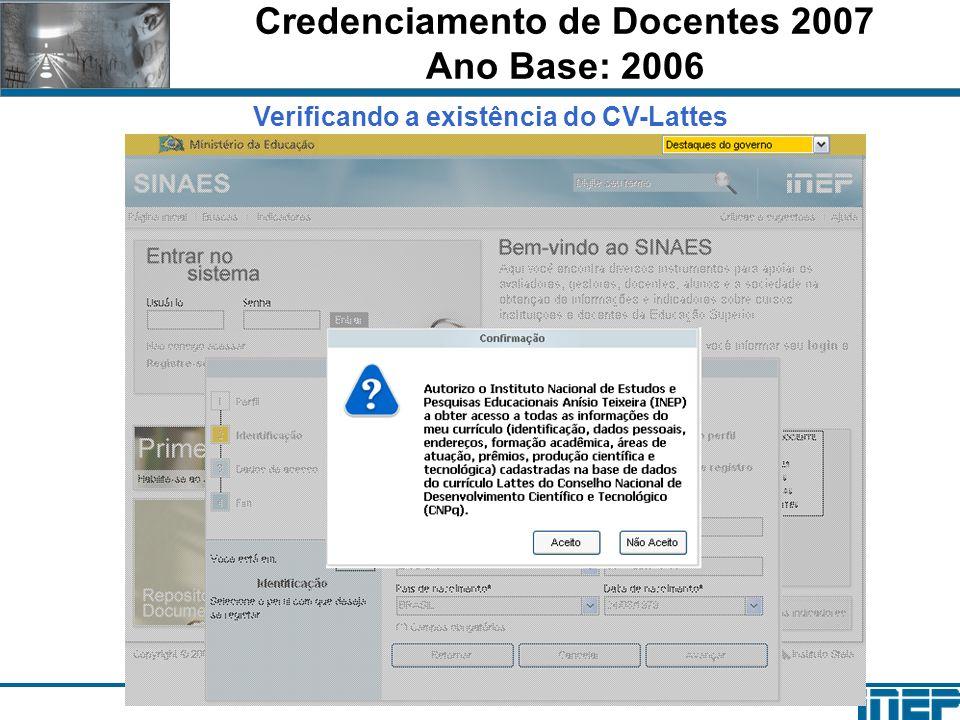 Credenciamento de Docentes 2007 Ano Base: 2006 Verificando a existência do CV-Lattes