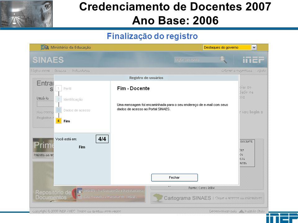 Credenciamento de Docentes 2007 Ano Base: 2006 Finalização do registro