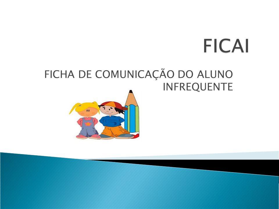 FICHA DE COMUNICAÇÃO DO ALUNO INFREQUENTE