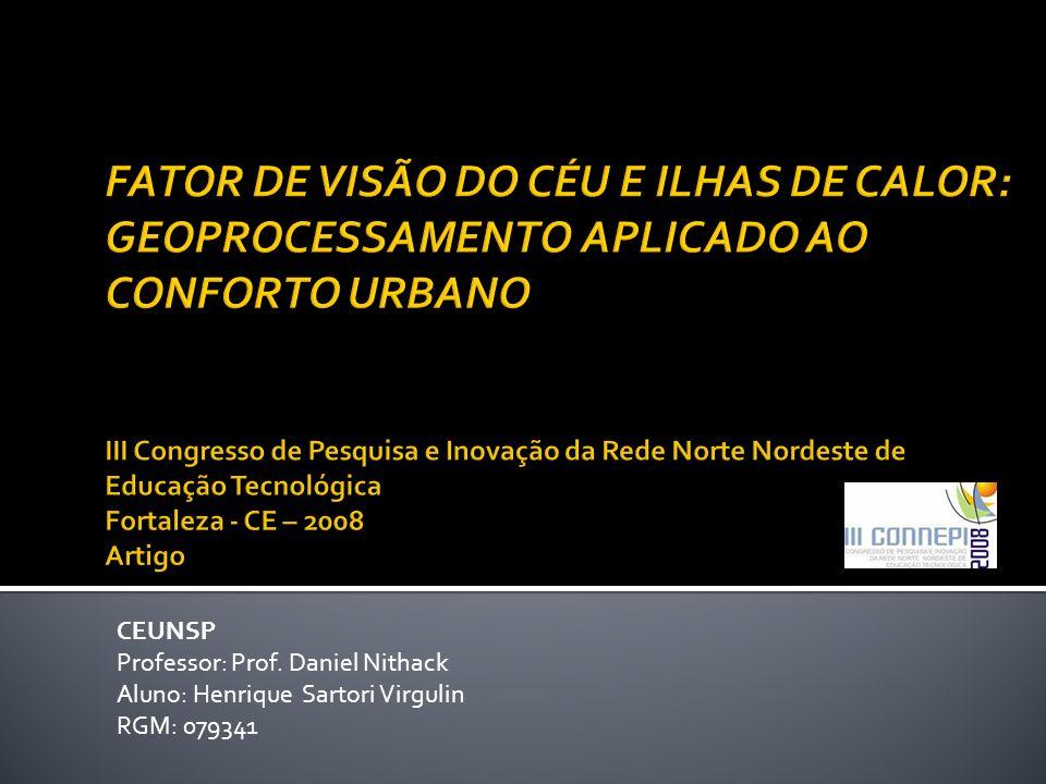 CEUNSP Professor: Prof. Daniel Nithack Aluno: Henrique Sartori Virgulin RGM: 079341