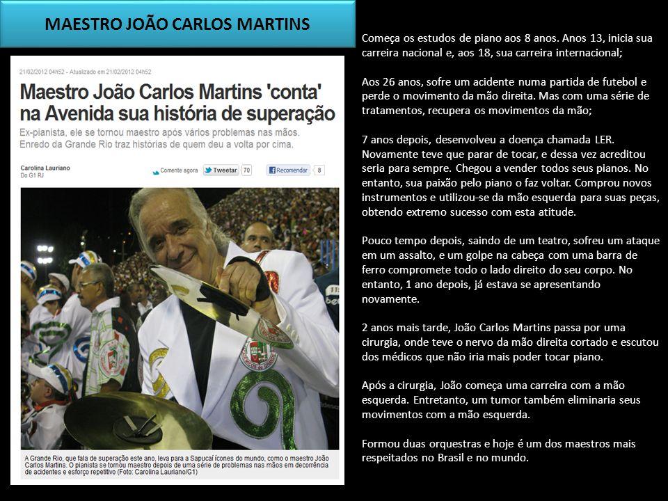 MAESTRO JOÃO CARLOS MARTINS Começa os estudos de piano aos 8 anos. Anos 13, inicia sua carreira nacional e, aos 18, sua carreira internacional; Aos 26