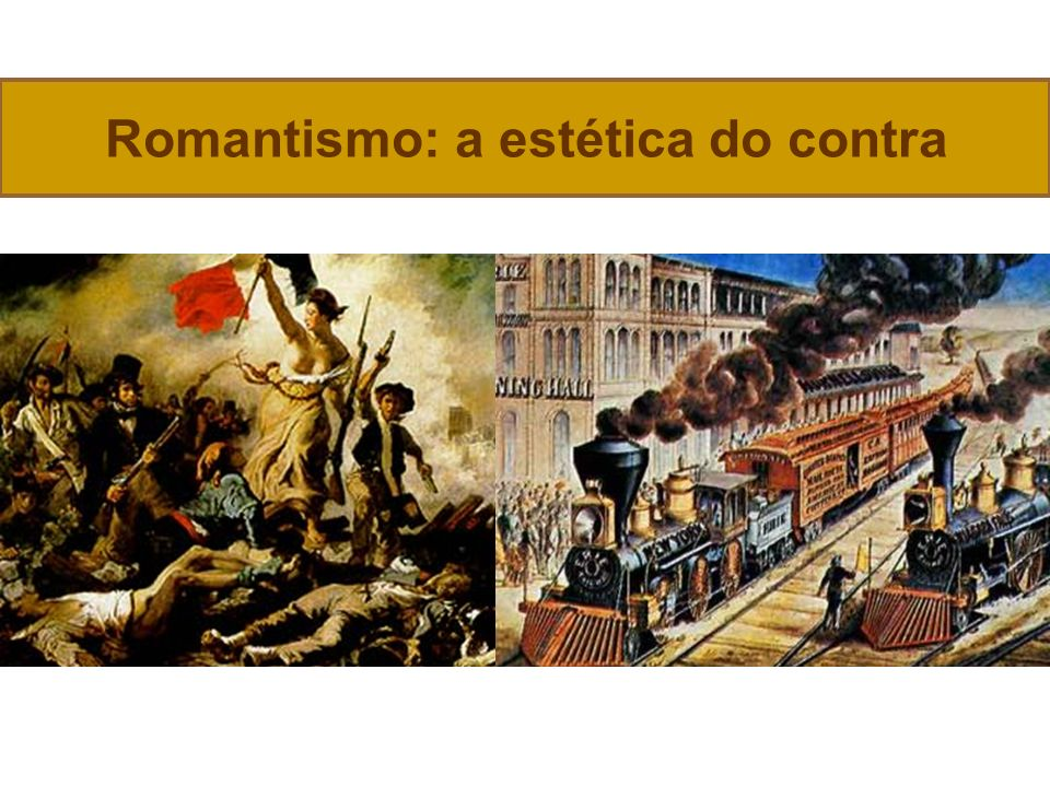 Romantismo: a estética do contra