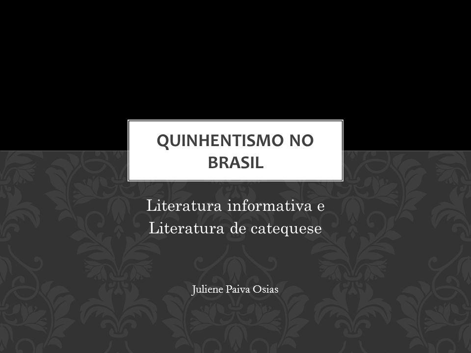 Literatura informativa e Literatura de catequese Juliene Paiva Osias