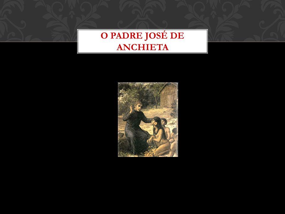 O PADRE JOSÉ DE ANCHIETA