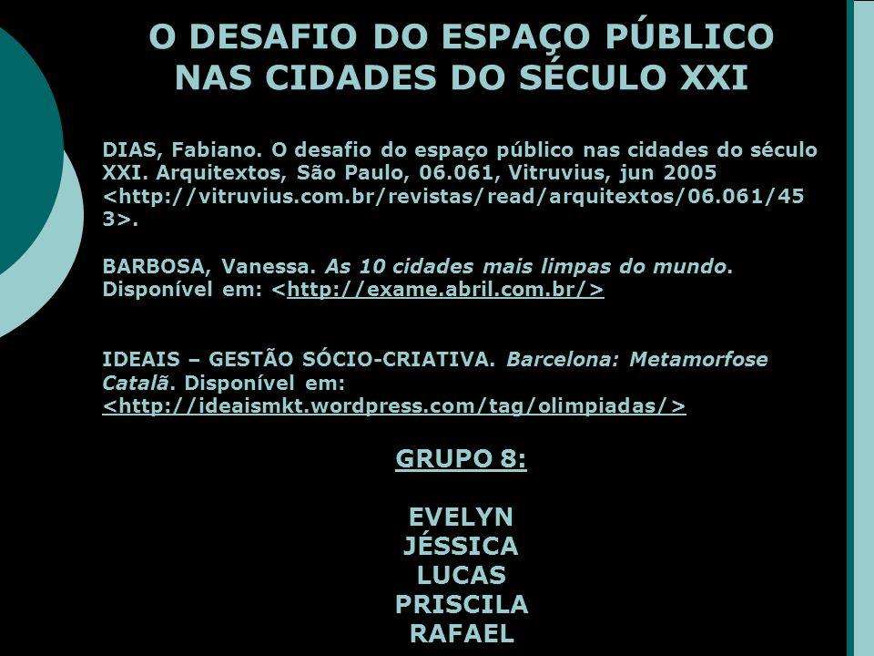 O DESAFIO DO ESPAÇO PÚBLICO NAS CIDADES DO SÉCULO XXI DIAS, Fabiano.
