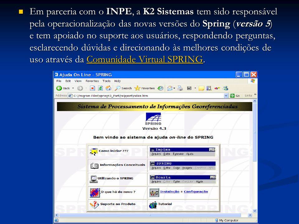 Em parceria com o INPE, a K2 Sistemas tem sido responsável pela operacionalização das novas versões do Spring (versão 5) e tem apoiado no suporte aos usuários, respondendo perguntas, esclarecendo dúvidas e direcionando às melhores condições de uso através da Comunidade Virtual SPRING.