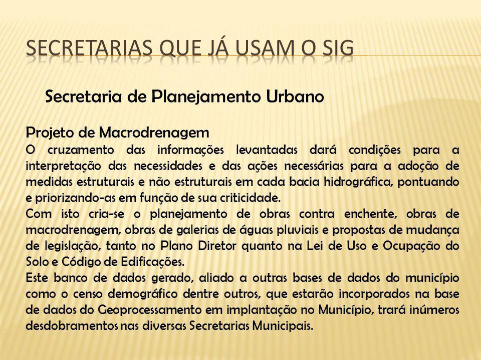 Secretaria de Planejamento Urbano Projeto de Macrodrenagem O cruzamento das informações levantadas dará condições para a interpretação das necessidade