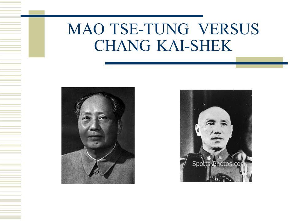 MAO TSE-TUNG VERSUS CHANG KAI-SHEK