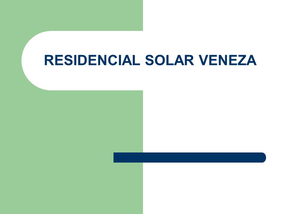 RESIDENCIAL SOLAR VENEZA