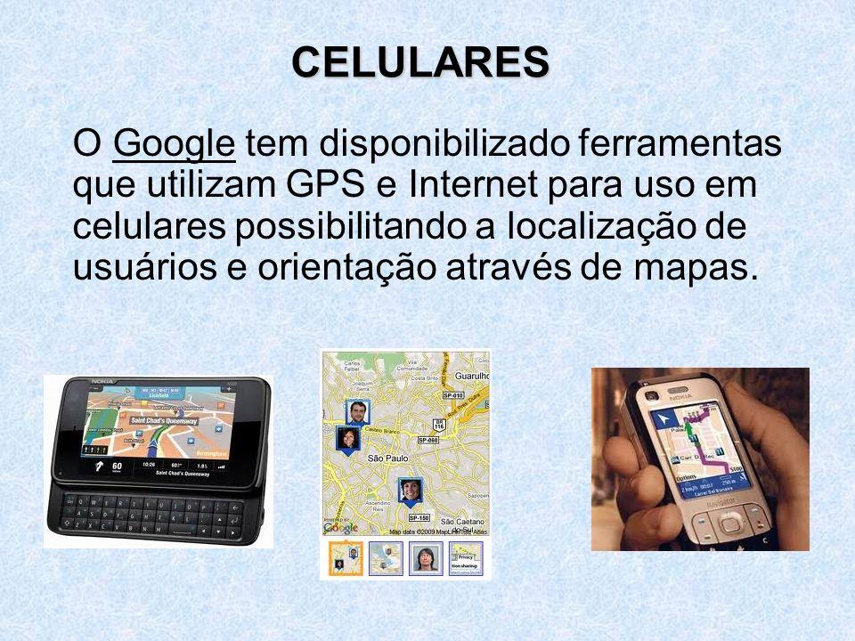 O Google tem disponibilizado ferramentas que utilizam GPS e Internet para uso em celulares possibilitando a localização de usuários e orientação através de mapas.