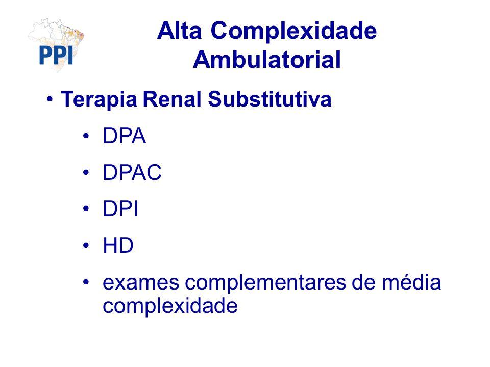 Alta Complexidade Ambulatorial Terapia Renal Substitutiva DPA DPAC DPI HD exames complementares de média complexidade