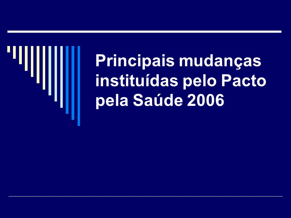 Principais mudanças instituídas pelo Pacto pela Saúde 2006