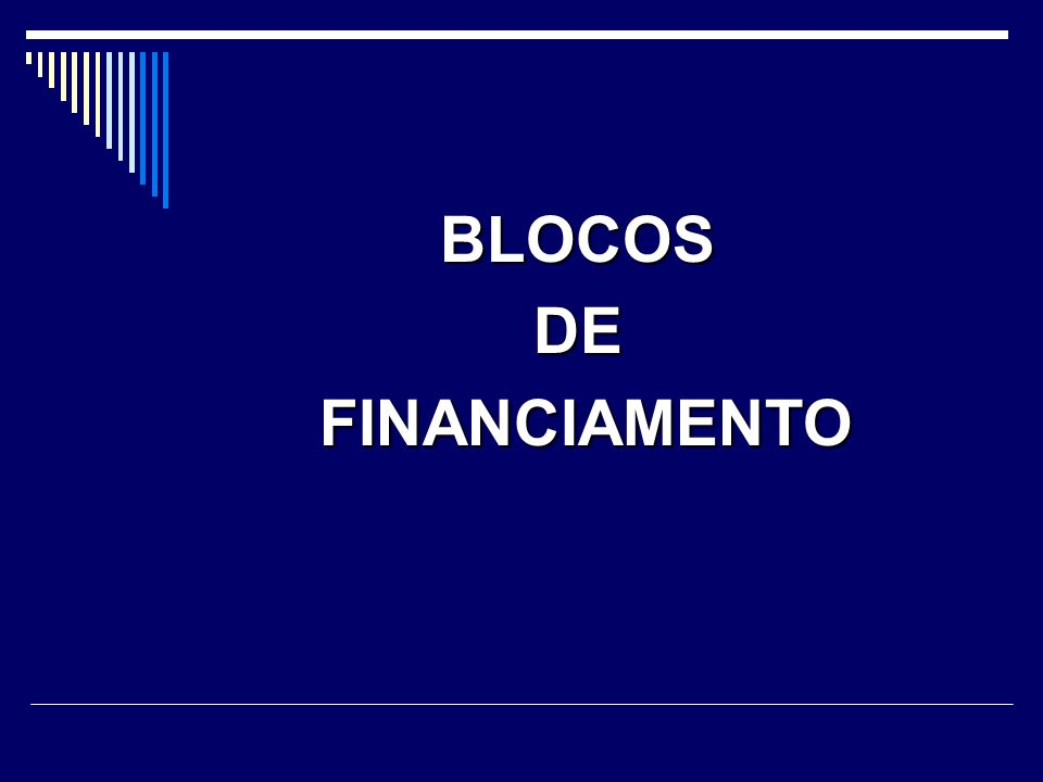 BLOCOSDE FINANCIAMENTO FINANCIAMENTO