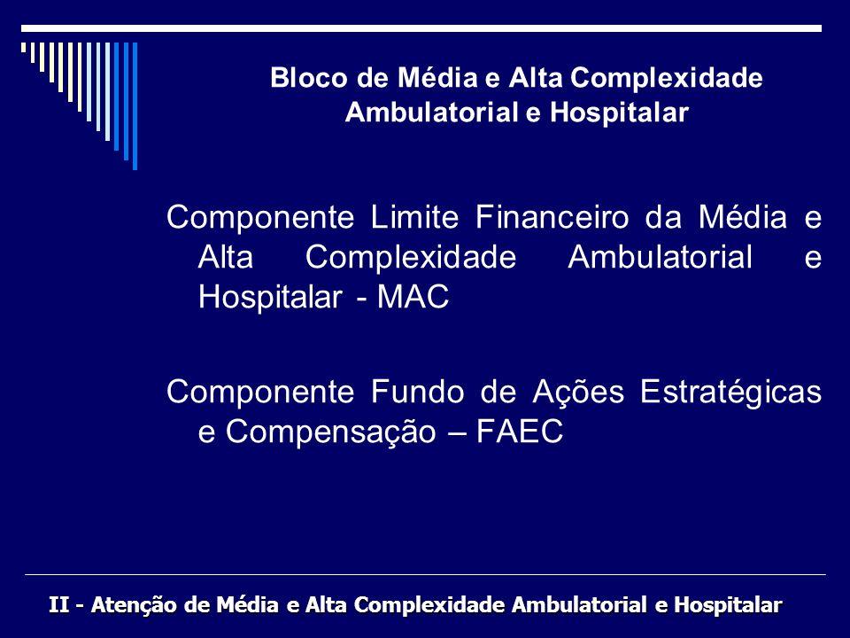 Bloco de Média e Alta Complexidade Ambulatorial e Hospitalar Componente Limite Financeiro da Média e Alta Complexidade Ambulatorial e Hospitalar - MAC