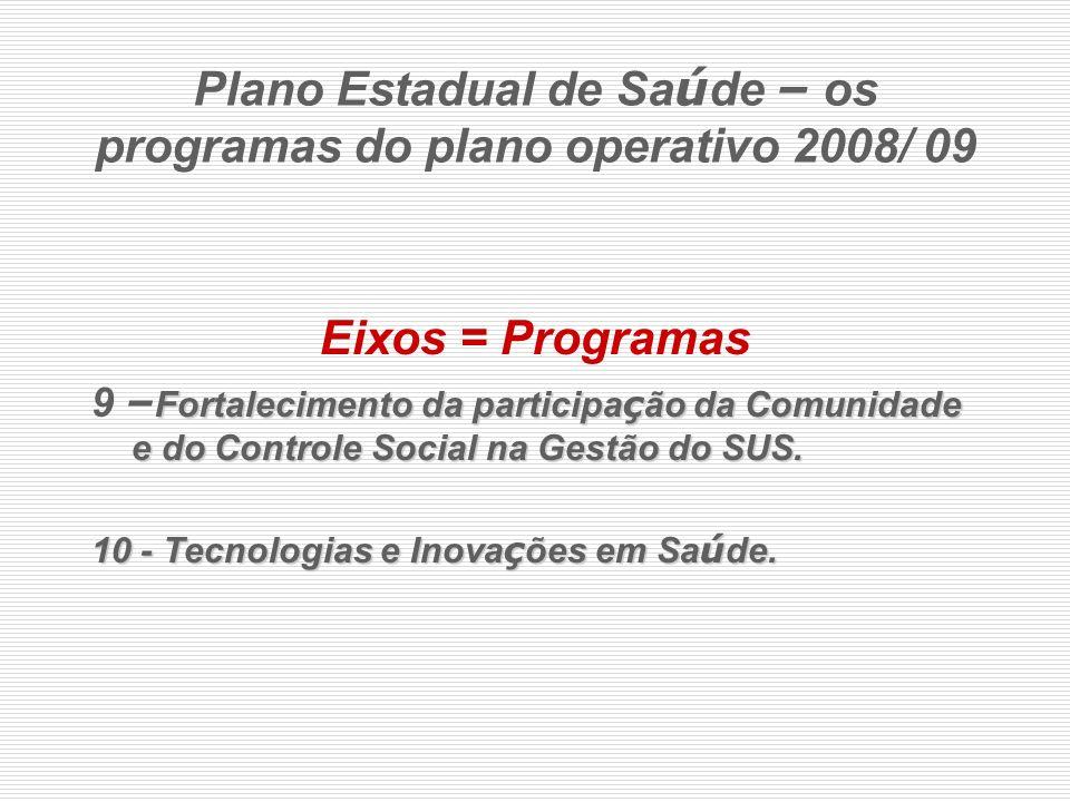 Eixos = Programas Fortalecimento da participa ç ão da Comunidade e do Controle Social na Gestão do SUS. 9 – Fortalecimento da participa ç ão da Comuni