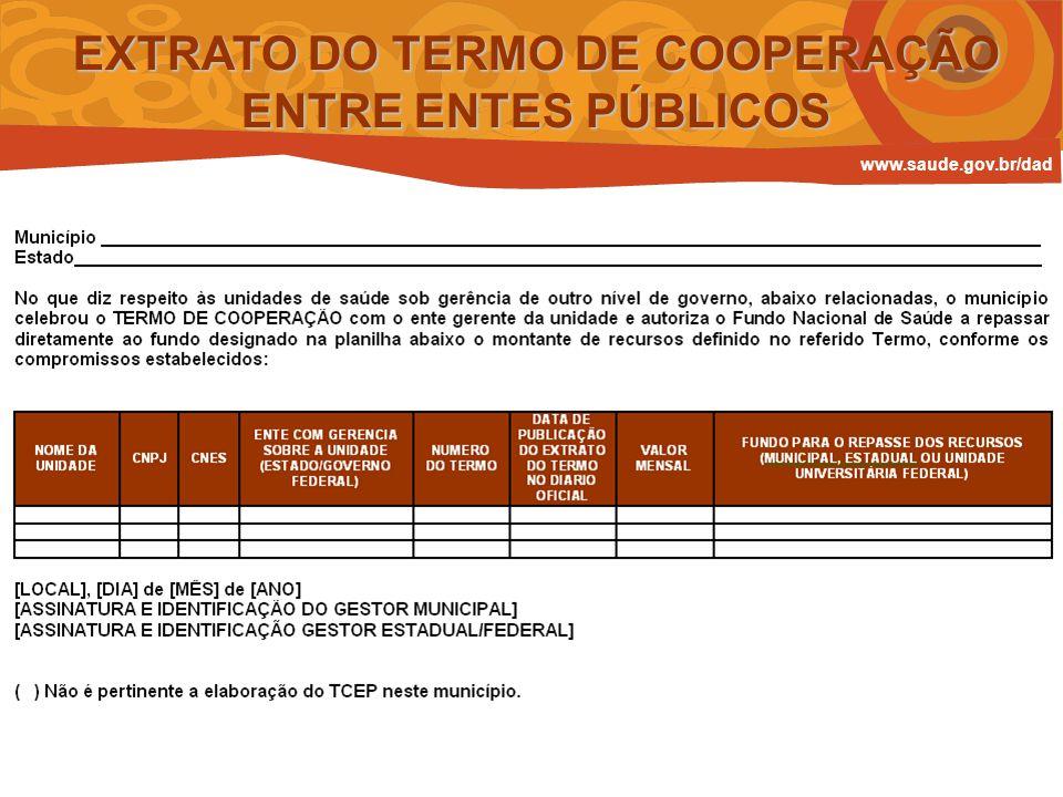 EXTRATO DO TERMO DE COOPERAÇÃO ENTRE ENTES PÚBLICOS www.saude.gov.br/dad