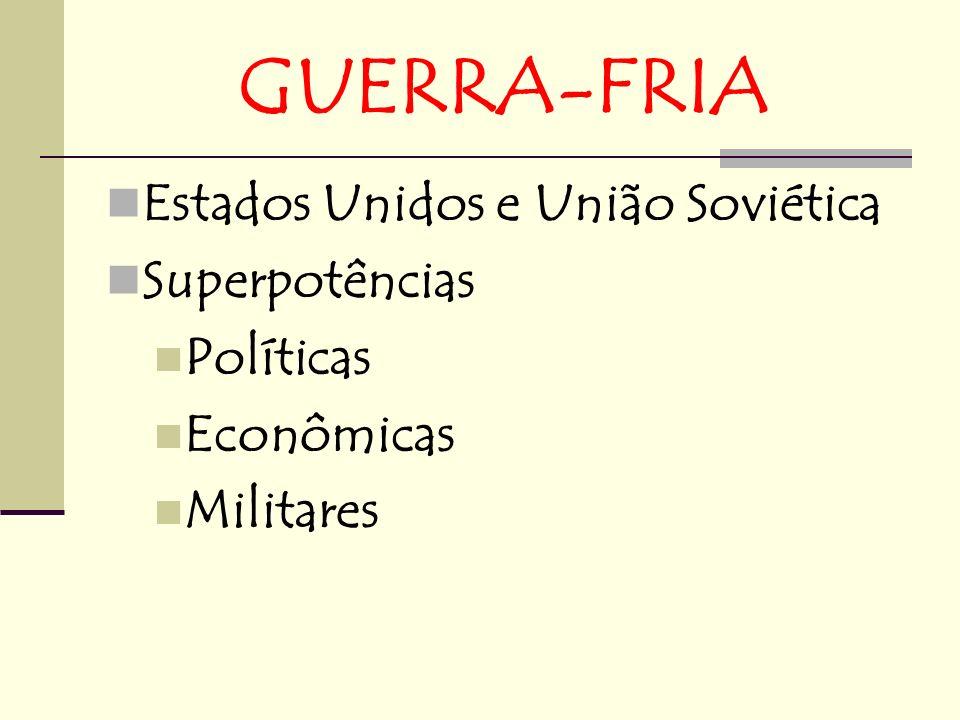 GUERRA-FRIA Estados Unidos e União Soviética Superpotências Políticas Econômicas Militares