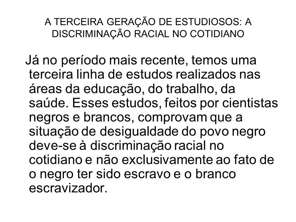 AMPLIANDO A DISCUSSÃO 1)Cite as principais características de cada geração de estudiosos das relações raciais no Brasil.