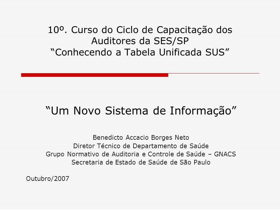 OBJETIVOS do CURSO Familiarizar – se com o novo sistema de informação Ressaltar a importância do cuidado com a qualidade da informação para a auditoria no SUS