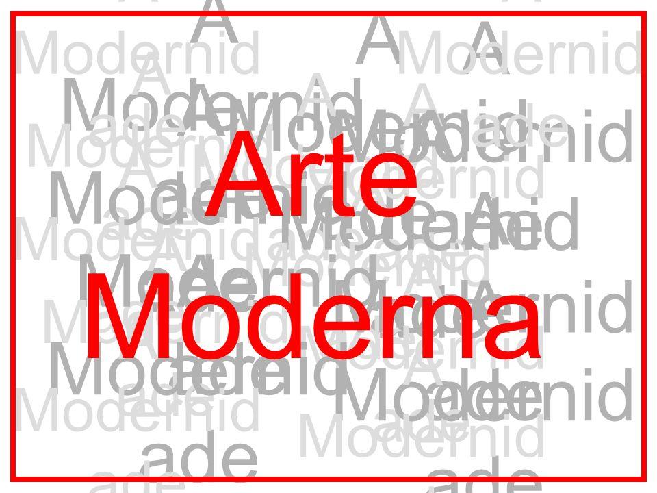 A Modernid ade Arte Moderna