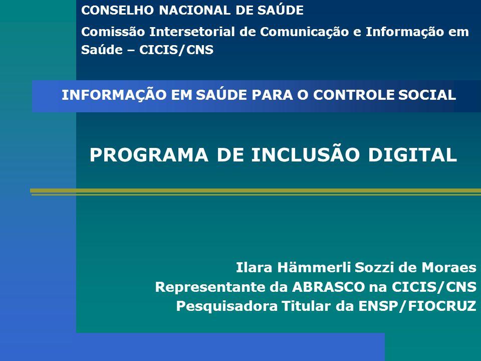 Miguel Murat Vasconcellos - ENSP Ilara Hämmerli Sozzi de Moraes Representante da ABRASCO na CICIS/CNS Pesquisadora Titular da ENSP/FIOCRUZ PROGRAMA DE