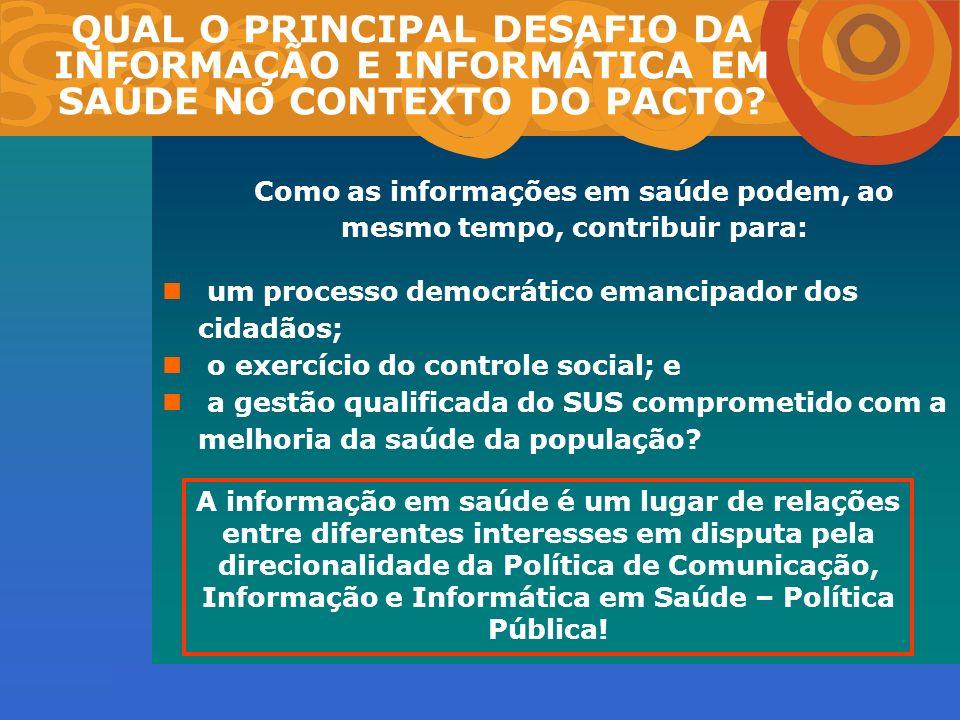 Como as informações em saúde podem, ao mesmo tempo, contribuir para: um processo democrático emancipador dos cidadãos; o exercício do controle social;