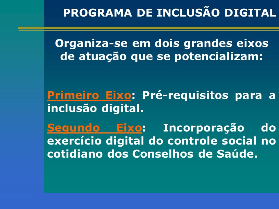 Primeiro Eixo: Pré-requisitos para a inclusão digital.