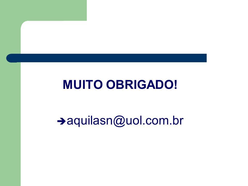 MUITO OBRIGADO! aquilasn@uol.com.br