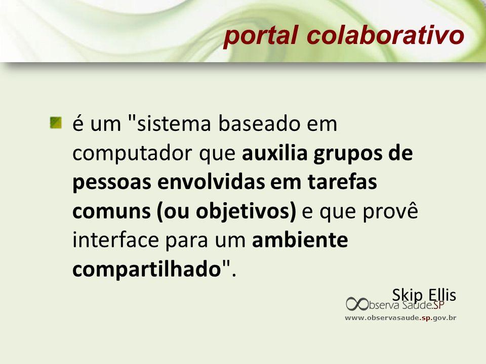 www.observasaude.sp.gov.br portal colaborativo é um
