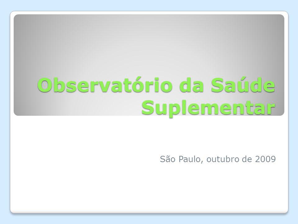 Observatório da Saúde Suplementar São Paulo, outubro de 2009