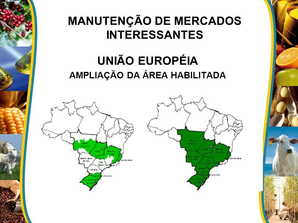 MANUTENÇÃO DE MERCADOS INTERESSANTES UNIÃO EUROPÉIA AMPLIAÇÃO DA ÁREA HABILITADA