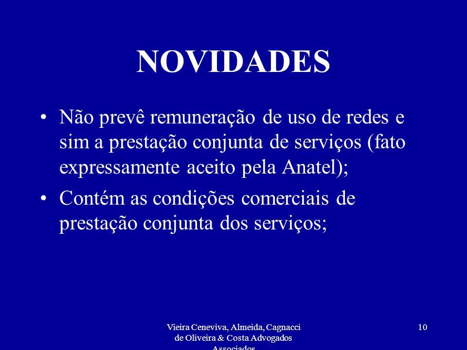 Vieira Ceneviva, Almeida, Cagnacci de Oliveira & Costa Advogados Associados 9 NOVIDADES Contrato CTBC Telecom x Engeredes: primeiro contrato de interc