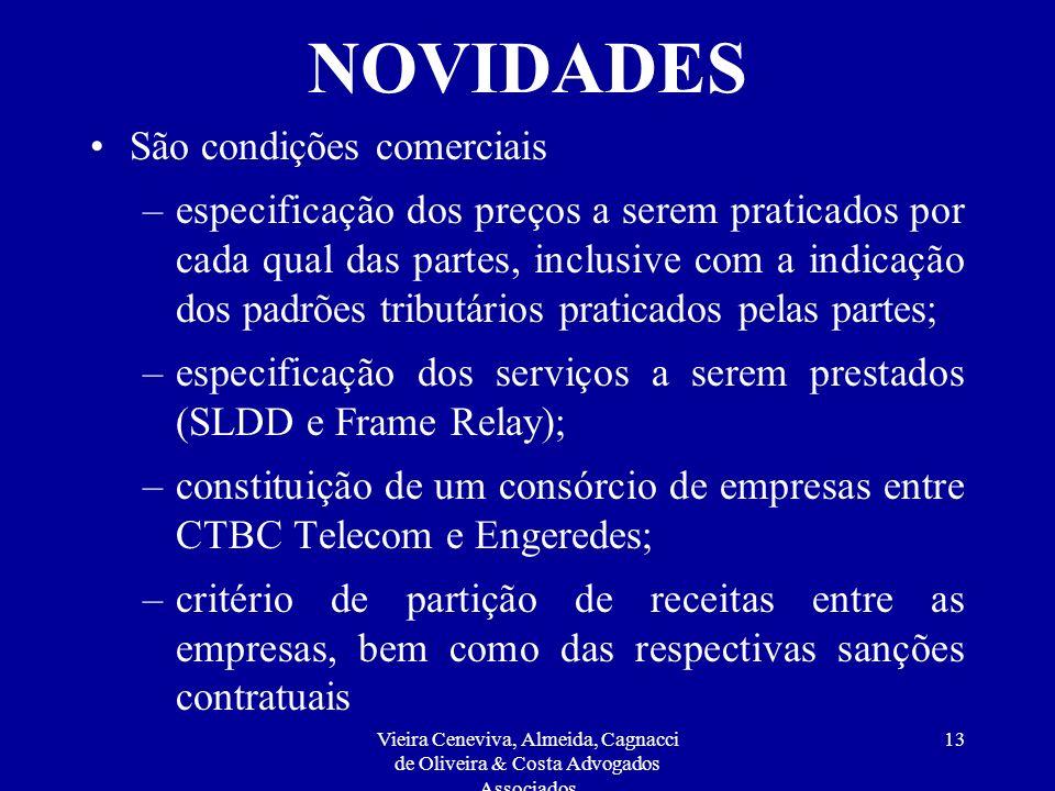 Vieira Ceneviva, Almeida, Cagnacci de Oliveira & Costa Advogados Associados 12 NOVIDADES São condições comerciais –a prestação conjunta dos serviços (