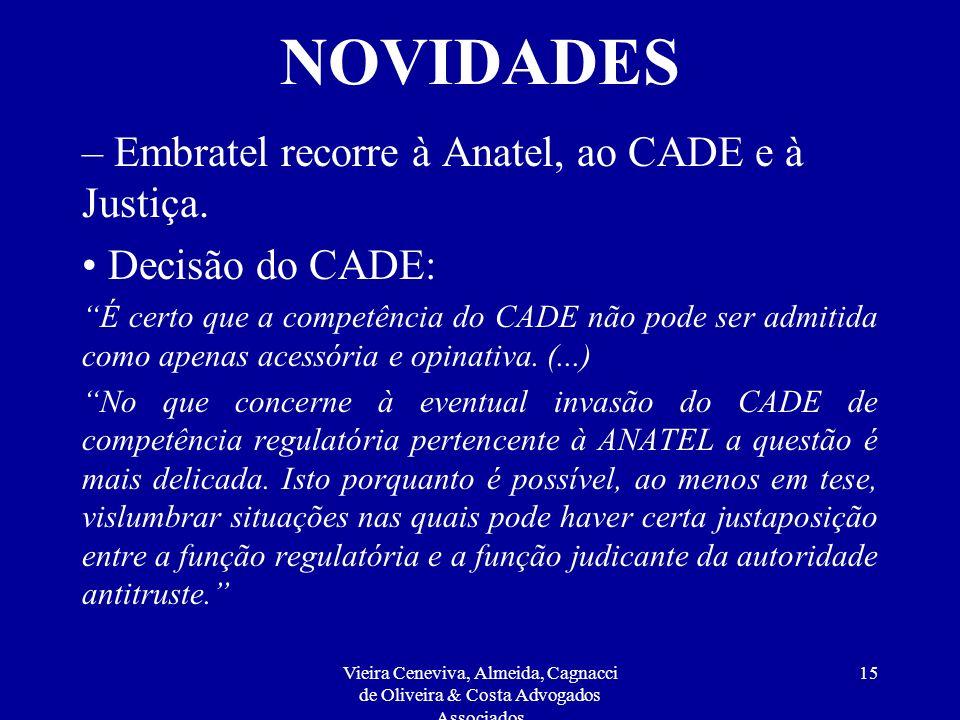 Vieira Ceneviva, Almeida, Cagnacci de Oliveira & Costa Advogados Associados 14 NOVIDADES – Embratel recorre à Anatel, ao CADE e à Justiça. Purificació