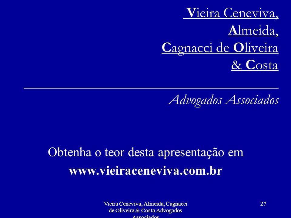 Vieira Ceneviva, Almeida, Cagnacci de Oliveira & Costa Advogados Associados 26 ALTERNATIVAS Foram criadas algumas alternativas para superar a crise da