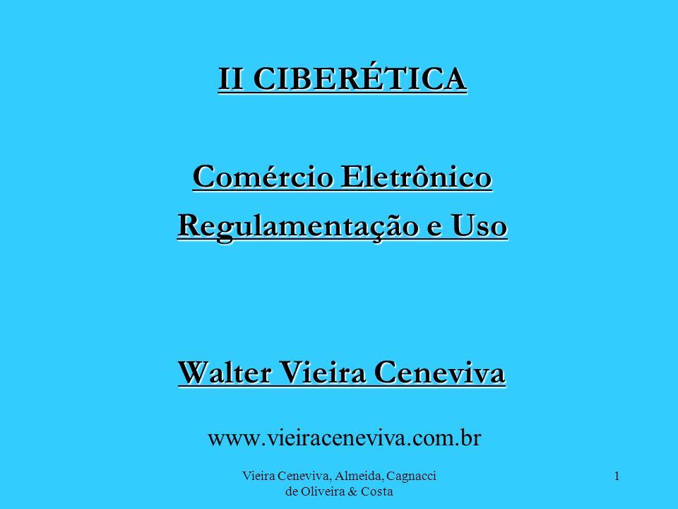 Vieira Ceneviva, Almeida, Cagnacci de Oliveira & Costa 32 Comércio Eletrônico Plenamente compatível com a Lei Brasileira: Art.