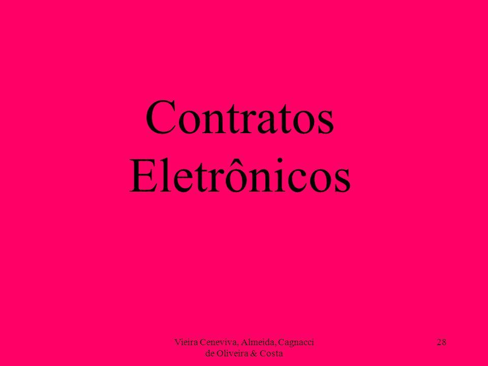 Vieira Ceneviva, Almeida, Cagnacci de Oliveira & Costa 28 Contratos Eletrônicos