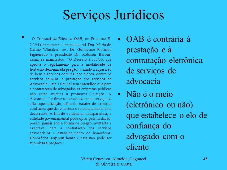 Vieira Ceneviva, Almeida, Cagnacci de Oliveira & Costa 45 Serviços Jurídicos O Tribunal de Ética da OAB, no Processo E- 2.394 (em parecer e ementa da rel.