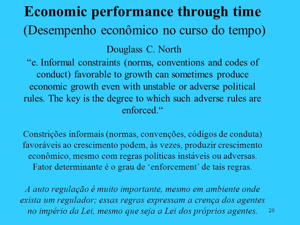 20 Economic performance through time (Desempenho econômico no curso do tempo) Douglass C.