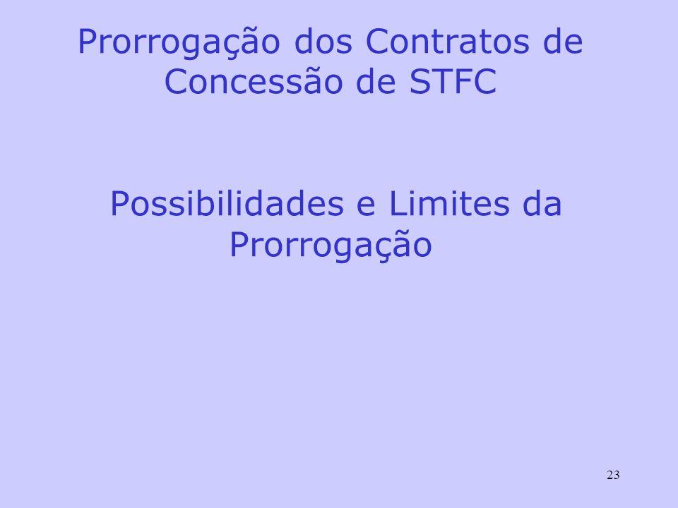 23 Prorrogação dos Contratos de Concessão de STFC Possibilidades e Limites da Prorrogação