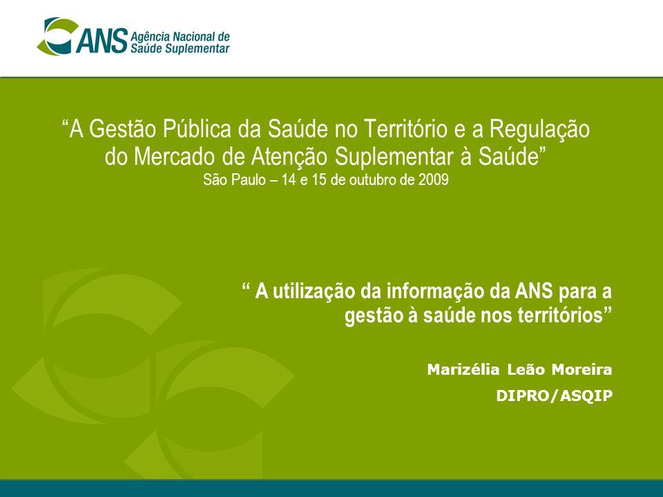A Gestão Pública da Saúde no Território e a Regulação do Mercado de Atenção Suplementar à Saúde São Paulo – 14 e 15 de outubro de 2009 A utilização da