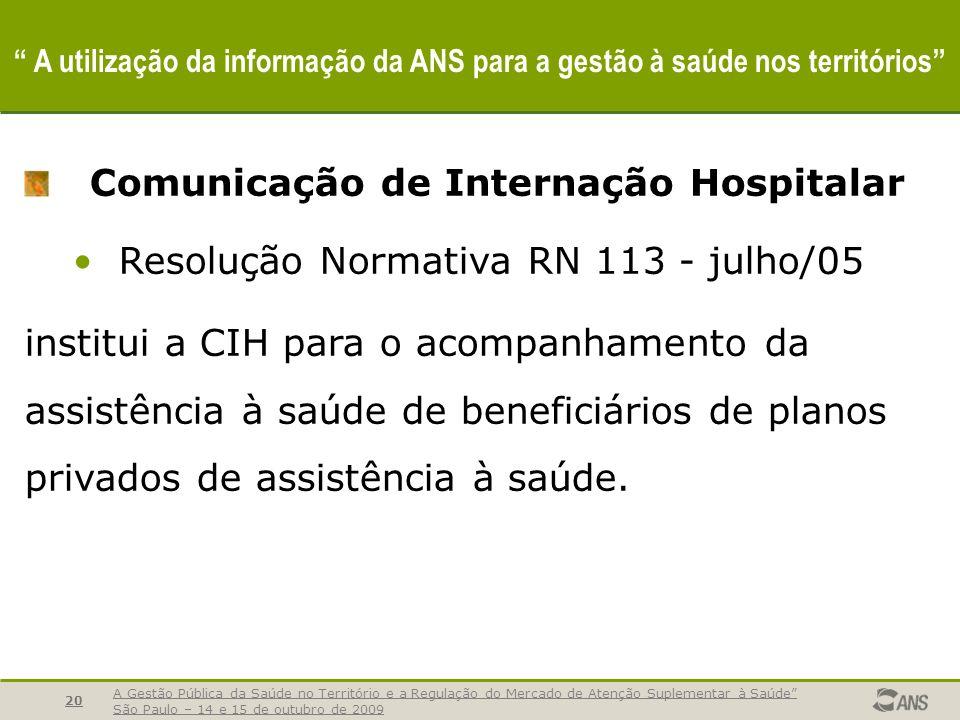 A Gestão Pública da Saúde no Território e a Regulação do Mercado de Atenção Suplementar à Saúde São Paulo – 14 e 15 de outubro de 2009 20 A utilização
