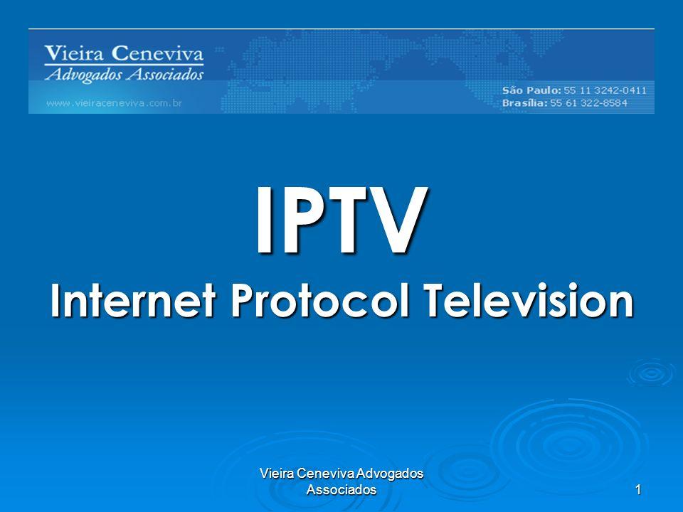 Vieira Ceneviva Advogados Associados 1 IPTV Internet Protocol Television